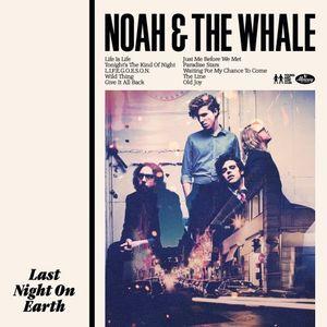 Noah & The Whale - Last Night on Earth