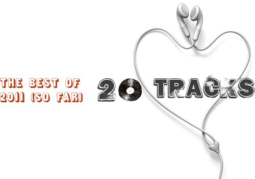 The Best of 2011 So Far: 20 Tracks